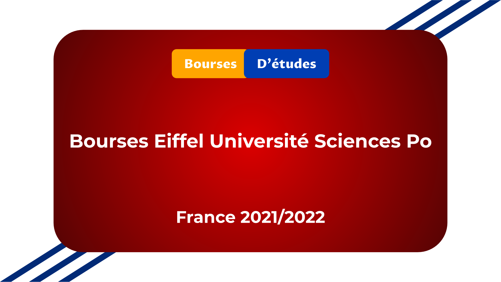 Bourses Eiffel Université Sciences Po en France 2021 2022